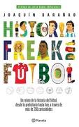 Historia Freak del Fútbol - Joaquín Barañao - Planeta