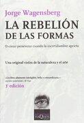 La Rebelión de las Formas: O Cómo Perservar Cuando la Incertidumbre Aprieta (Metatemas) - Jorge Wagensberg - Tusquets