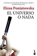 El Universo o Nada - Elena Poniatowska - Booket