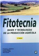FITOTECNIA BASES Y TECNOLOGIAS DE LA PRODUCCION AGRICOLA - VILLALOBOS/MATEOS/ORGAZ - MUNDI PRENSA EDICIONES