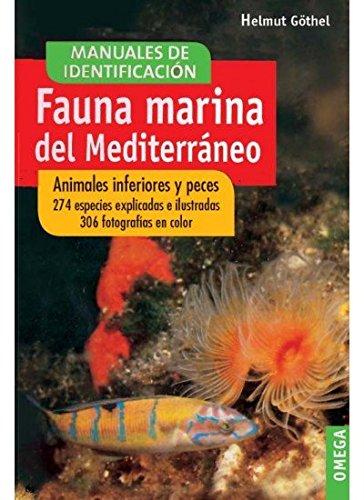 Fauna marina del mediterraneo (guias del naturalista-peces-moluscos-biologia marina) helmut gothel