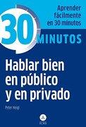 Hablar Bien en Publico y en Privado - Peter Heigl - Editorial Alma