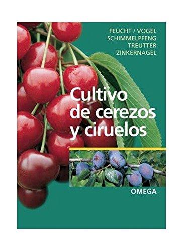 Cultivo de cerezos y ciruelos (guÍas del naturalista-horticultura) w. feucht