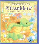 Desorden de Franklin, el - Paulette Bourgeois; Brenda Clark - Norma