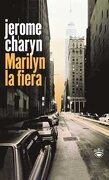 marilyn la fiera - jerome charyn -