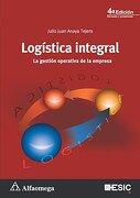 Logistica Integral 4º Edicion. La Gestion Operativa de la Empresa - Anaya; Julio - Alfaomega