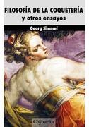 Filosofia De La Coqueteria: Y Otros Ensayos - Georg Simmel - Ediciones Coyoacan