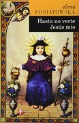 Hasta no Verte Jesus mio - Elena Poniatowska - Ediciones Era