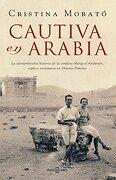 Cautiva en Arabia - Cristina Morato - Plaza & Janes Editores