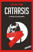 Catarsis ( los Rostros de Victoria Bergman #3) / Catharsis (The Faces of Victoria Bergman #3) - Erik Axl Sund - Reservoir Books