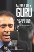 La Biblia del Guru. Dosis Diarias Para ser Campeon del Mundo - Jorge Gomez - Trayecto Comunicaciones