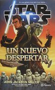 Stars Wars: Un Nuevo Despertar - John Jackson Miller - Planeta