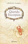 Querido Escorpion - Benito Taibo - Planeta
