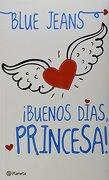 Buenos Dias, Princesa! = Good Morning, Princess! - Blue Jeans - Planeta
