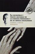 La Increíble y Triste Historia de la Cándida Erénd - Gabriel García Márquez - Editorial Diana