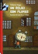Un reloj con plumas (Librosaurio + 6 Años) - Roberto Aliaga Sanchez - Macmillan Literatura Infantil y Juvenil