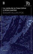 La Caida de la Casa Usher y Otros Cuentos - Edgar Allan Poe - Losada