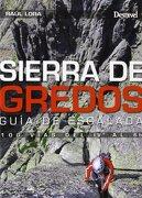 Sierra de Gredos: Guía de Escalada - Raúl Lora del Cerro - Desnivel