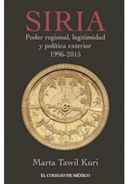 portada Siria. Poder Regional Legitimidad y Politica Exterior 1996 - 2015