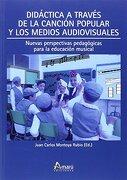 Didáctica a Través de la Canción Popular y Medios Audiovisuales - Juan Carlos Montoya Rubio - Amarú Ediciones