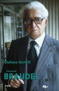 Fernand Braudel: Biografía Intelectual y Diplomacia de las Ideas (Biografías) - Giuliana Gemelli - Publicacions De La Universitat De València