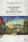 Los Dioses de la Revolucion - Christopher Dawson - Encuentro
