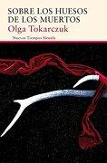 Sobre los Huesos de los Muertos - Olga Tokarczuk - Siruela