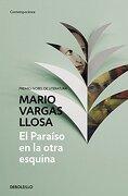 El Paraíso en la Otra Esquina - Mario Vargas Llosa - Debolsillo