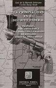 criminalidad en el distrito federal, la - luis de la barreda solorzano - porrua