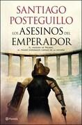 Asesinos del Emperador, los - Santiago Posteguillo - Planeta