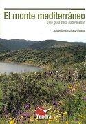 El Monte Mediterráneo - Julián Simón López-Villalta - Tundra Editorial