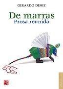 De Marras. Prosa Reunida - Gerardo Deniz - Fondo De Cultura Economica