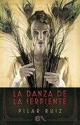 La Danza De La Serpiente - Pilar Ruiz - Ediciones B