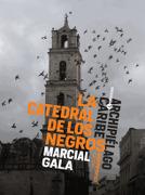 La Catedral de los Negros - Marcial Gala - Corregidor