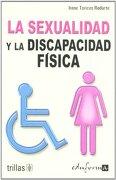 la sexualidad y la discapacidad física - editorial trillas-eduforma - editorial trillas-eduforma