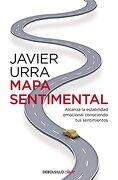 Mapa Sentimental: Alcanza la Estabilidad Emocional Conociendo tus Sentimientos - Javier Urra - Debolsillo