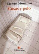 Cosas y pelo - Manuel Montalvo - Pigmalión Edypro, S.L.