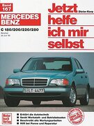 Mercedes Benz C-Klasse ab Juni 1993. Jetzt helfe ich mir selbst: C 180, C 200, C220, C 280 Benziner