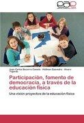 Participación, fomento de democracia, a través de la educación física: Una visión proyectiva de la educación física