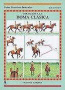 Iniciacion a la Doma Clasica - Judy Cammaerts - Hispano Europea