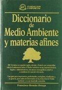 Diccionario de Medio Ambiente y Materias Afines - Francisco Román Ortega - Fc Editorial