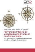 Prevención Integral de vinculación de jóvenes al conflicto armado: Una aproximación a la dinámica del conflicto armado en la Región Surcolombiana