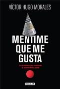 Mentime que me Gusta - Morales Victor Hugo - Aguilar