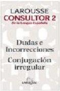 Larousse Consultor 2 de la Lengua Espanola - Distribooks, Inc - Distribooks