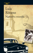 Narrativa Reunida. Luis Rivano - Luis Rivano - Alfaguara
