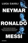 Neymar, Ronaldo, Messi - Luca Caioli - Conecta