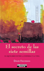 El Secreto De Las Siete Semillas - David Fischman - El Mercurio