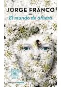 El Mundo de Afuera (Premio Alfaguara 2014) - Jorge Franco - Debolsillo
