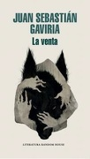 La Venta - Juan Sebastian Gaviria - Literatura Random House