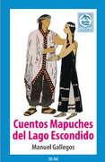 Cuentos Mapuches del Lago Escondido - Manuel Gallegos - Zig Zag